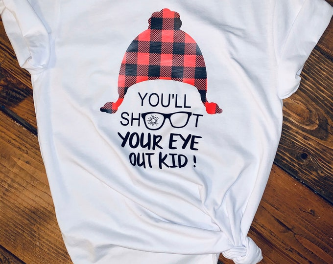 You'll Shoot Your Eye Out Shirt, Christmas Story Movie Shirt, Christmas tee, You'll Shoot Your Eye out Kid, buffalo plaid sweatshirt, gifts