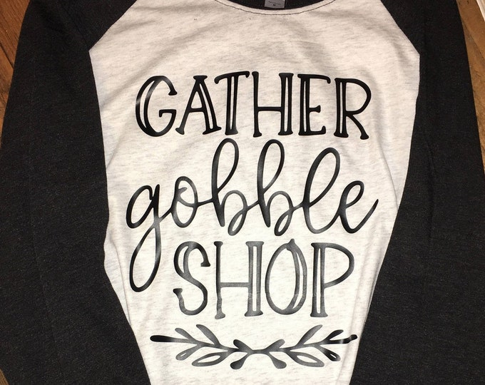 Gather Gobble Shop, Womens Tshirt, Black Friday shirt, Thanksgiving T-shirt, Thanksgiving Raglan tee, Matching family Shopping shirt