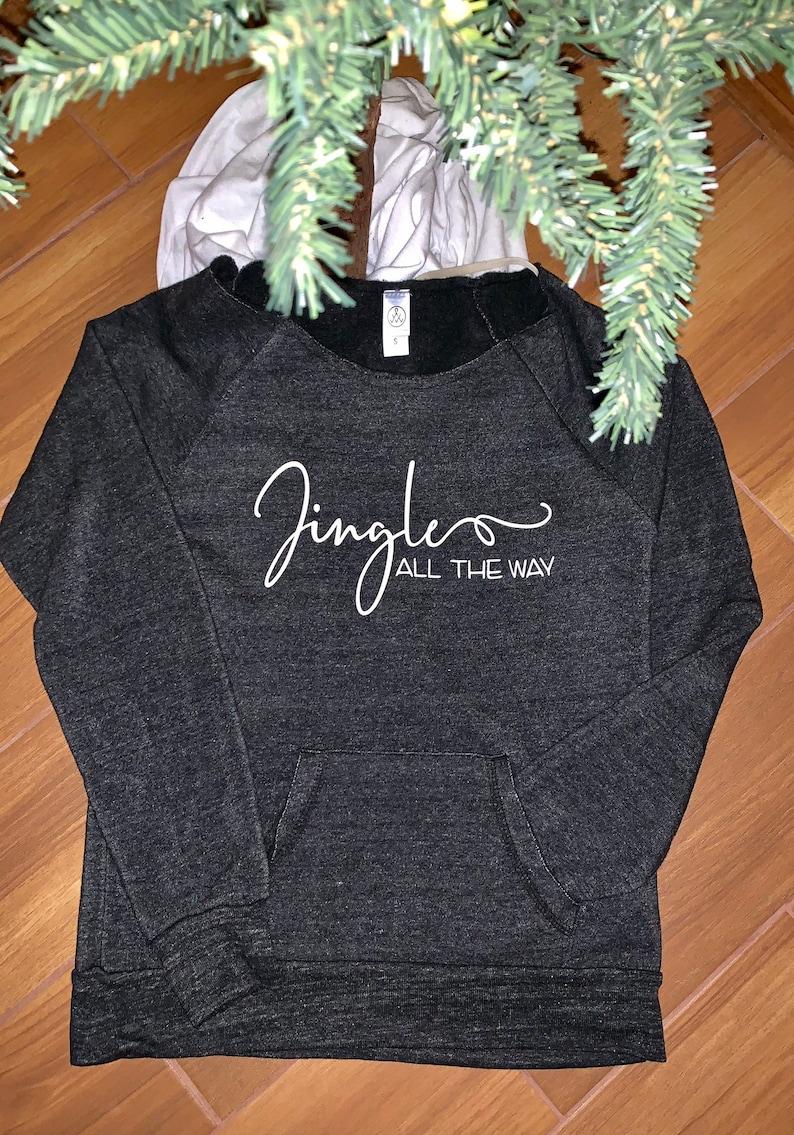 Jingle all the Way sweatshirtChristmas sweatshirtladies sweatshirtOff the shoulder Christmas sweatshirtholiday shirtGifts for her