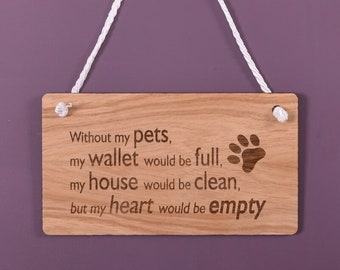 Wooden hanging sign - Without my pets....