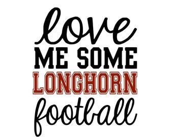 Love me Some Longhorn Football SVG