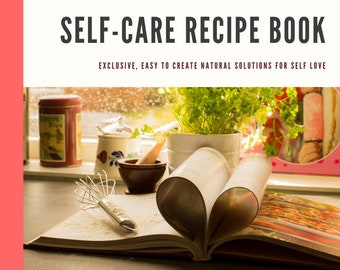 Self Care Recipe Book: DIY Make Your Own Self Care Gift for Yourself or Someone Else