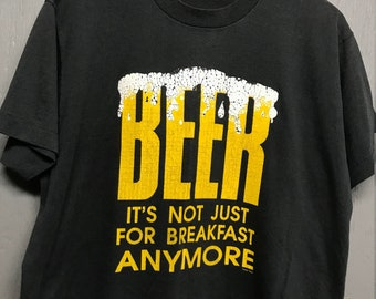 L vintage 90s Beer it's not just for breakfast anymore t shirt