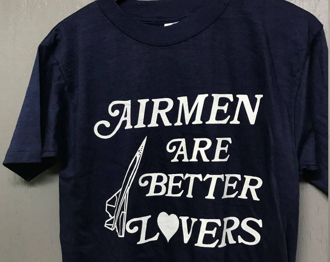 S/M nos vintage 70s Airmen Are Better Lovers t shirt * small medium