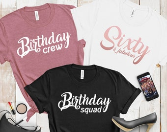 9b9900cd8 Sixty and fabulous shirt, womens birthday shirt, birthday squad, birthday  crew, funny birthday shirt, birthday queen, 60th birthday for her