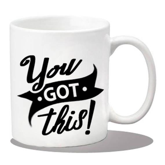 Ceramic You Got This Mug Coffee Mugs Ceo Gift Items