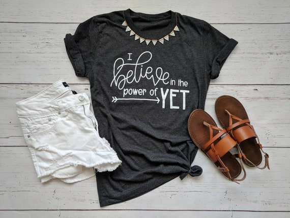 3913518c0a0 Power of Yet T-shirt