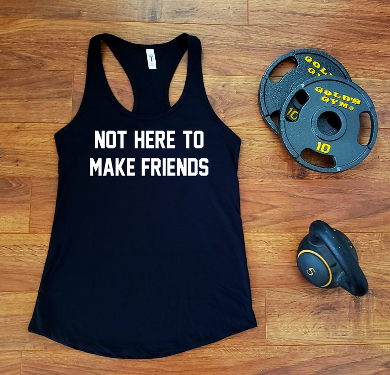 Black Not Here to Make Friends  Racerback Tank image 0