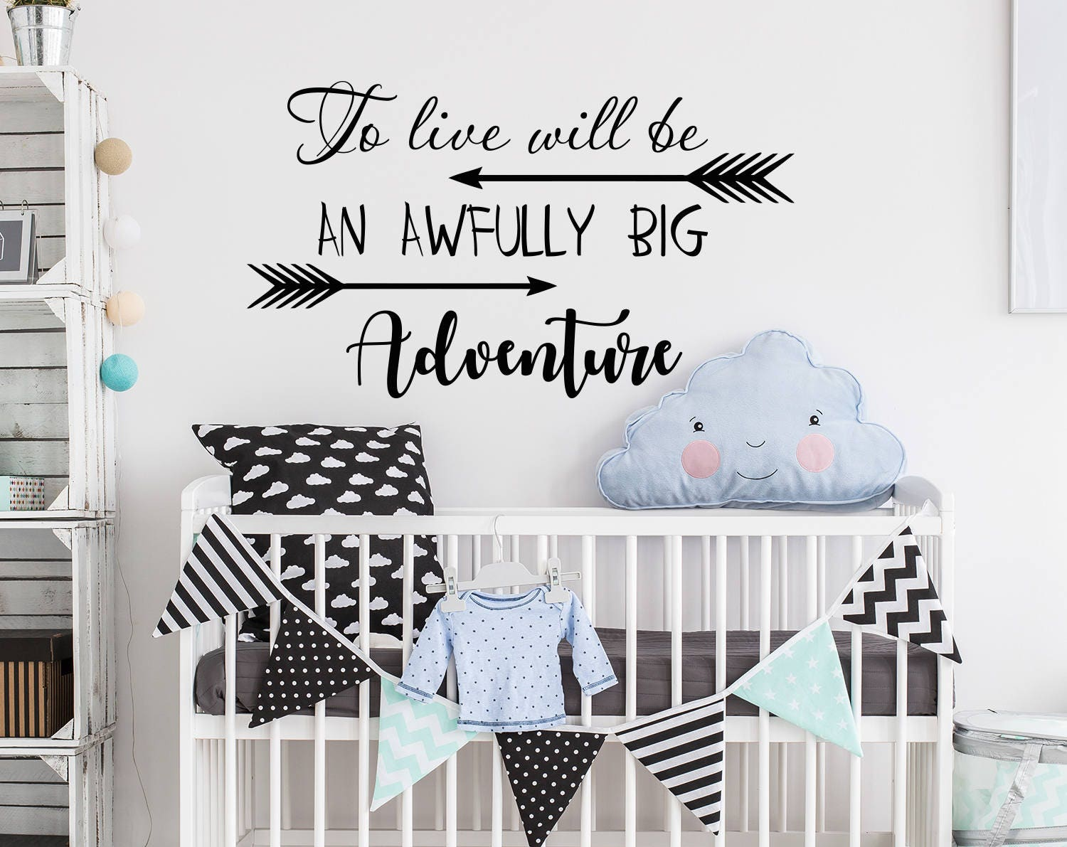 To Live Will Be An Awfully Big Adventure Wall Decal Nursery Etsy