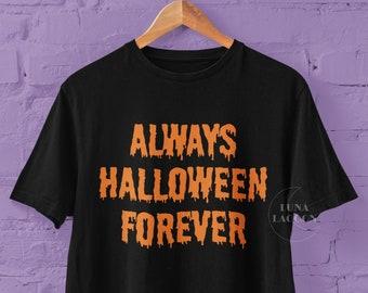 Forever Halloween T-Shirt | Always Halloween Forever