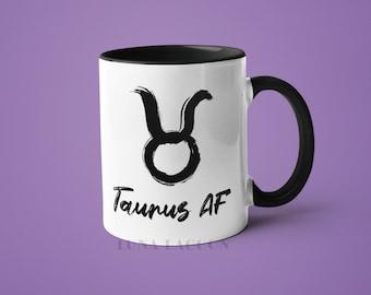 Taurus Zodiac Mug | Taurus Gifts, Horoscope Mug, Taurus Star Sign, Funny Coffee Mug, Taurus AF, Taurus Constellation Mug, Taurus Sign Cup