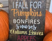 Every Year I Fall for Pumpkins Bonfires S 39 mores Autumn Leaves Apples You Wooden Sign - Fall Decor - Fall Wooden Sign