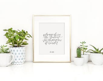 always be on the lookout for the presence of wonder / eb white / calligraphy print