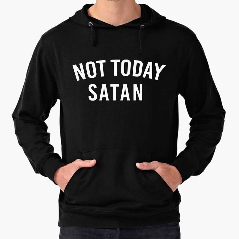 ede179daa Christian Sweatshirt Not Today Satan Funny Baptism Gift | Etsy
