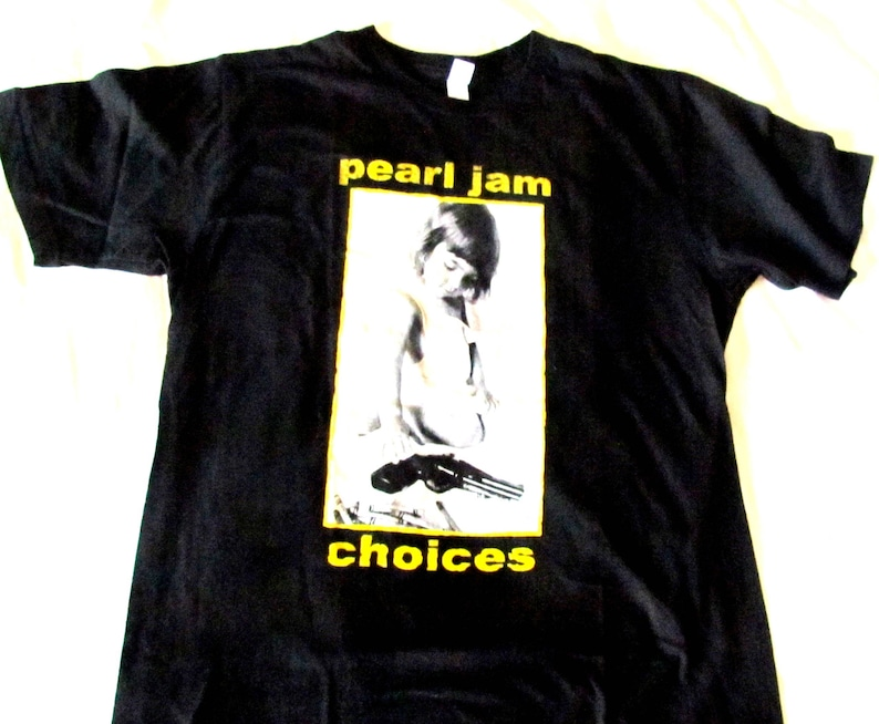 4a08ef3d5 Pearl Jam shirts. 1992 Choices 9 out of 10 Kids prefer crayons