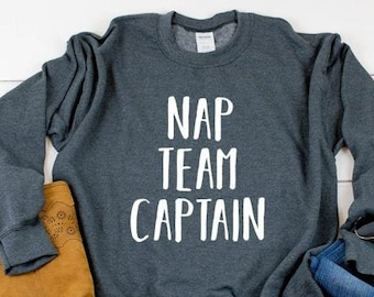 T-Shirt Nap Team Captain Shirt I Love Naps Ladies Crewneck Unisex Shirt Gifts for Her Graphic T-Shirt SKUGS41 Funny Shirt