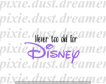 Never Too Old Disney Etsy