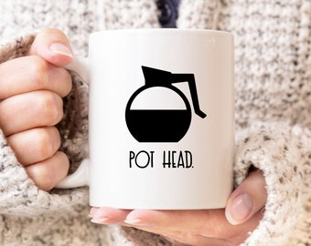 Pot Head   Coffee Mug, Quote Mug, 11 Or 15 Ounce Coffee Cup,