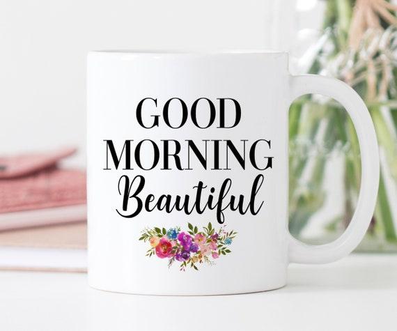 Beautiful Wedding Gifts: Coffee Mug Good Morning Beautiful Wedding Gift
