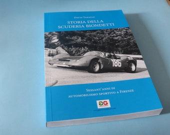 Storia della Scuderia Biondetti - sessant'anni di automobilismo fiorentino by David Tarallo