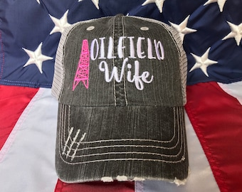 new arrival 088a9 a1e7d Oilfield wife distressed embroidered hat, oil rig, oil wife baseball cap