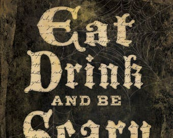 Eat, Drink and be Scary 12x16 PRINT