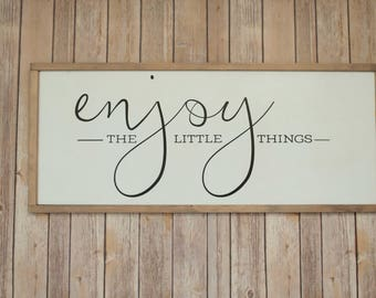 "Hand Painted Framed Wood Sign ""Enjoy the little things""."