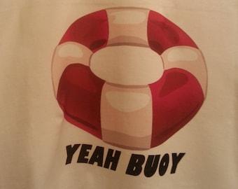 YEAH BUOY T-shirt Funny Humor Beach Vacation