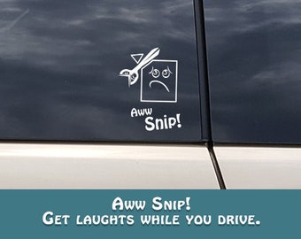 Aw snip!   Vinyl car decal.