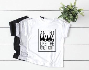 1afc3a44f7f Ain t No Mama Like the One I Got