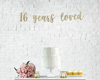 16 Years Loved Cursive Banner | sweet 16 | 16th birthday party | birthday decor | custom banner | 16th birthday party | party banner