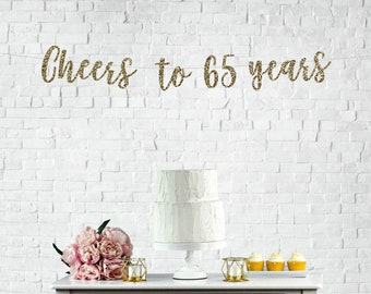 Cheers to 65 Years, 65 Years Blessed Banner, 65th Birthday Banner, 65th Anniversary, Happy 65th Birthday, 65 years blessed, 65th birthday