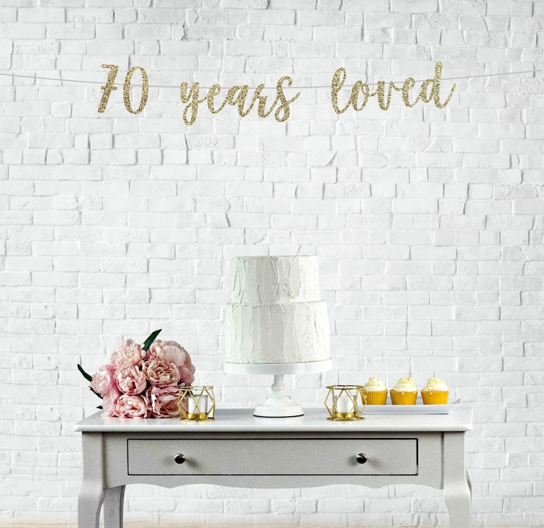 70 Years Loved Banner 70th Birthday Party Decorations Gold
