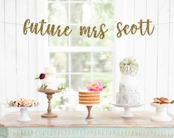 Future mrs banner custom banner, bridal shower banner, engagement party decorations,bachelorette party decor, bridal shower decorations