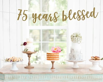 75 Years Blessed Banner | 75th birthday party decorations l 75th anniversary l seventy years banner l Happy 75th Birthday l 75 years Loved