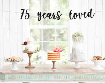 75 Years Loved Banner | 75th birthday party decorations gold silver black pink 75th anniversary seventy years banner sign photo prop