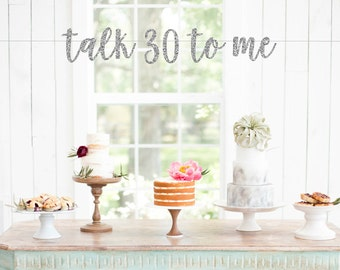 talk 30 to me banner, Custom Glitter Thirtieth Birthday Party Decor, Dirty 30th, Flirty 30, Cheers to 30 Years Decorations, happy 30th