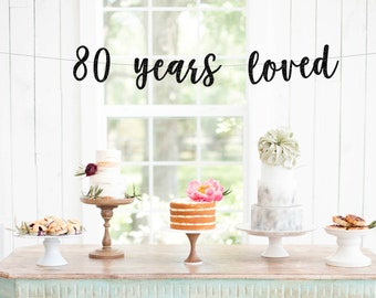 80 Years Loved, 80th Birthday Decoration, Birthday Banner, 80th Anniversary Banner, Party Banner, Photo Prop, Glitter Banner