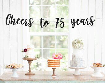 Cheers to 75 Years Banner, 75th Birthday Party, 75th Anniversary, 75th Birthday Sign, 75th Birthday Decor, Glitter Banner, 75th Party Banner