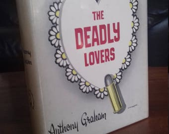 The Deadly Lovers by Anthony Graham
