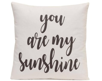 You Are My Sunshine Pillow Cover, Nursery Decor, New Baby Gift