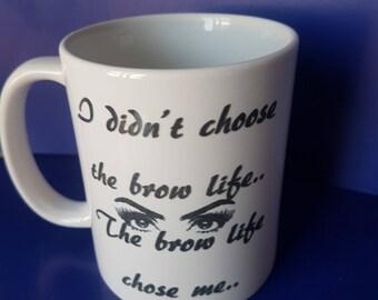 i didnt choose the brow life