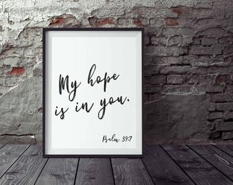 My hope  is in you. Psalm 39:7 - Scripture art - Minimalist bible verse - Bible verse