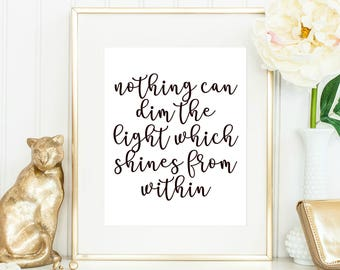 Nothing can dim the light that shines from within Inspiration Motivation Quote decor Instant Download Print Printable Black Typography
