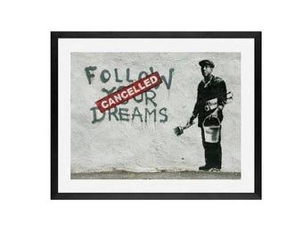 Follow Your Dreams Banksy, Graffiti Art, street art, Banksy Art, Wall art, Banksy,Inspirational Hanging Home Decor - Follow Your Dreams