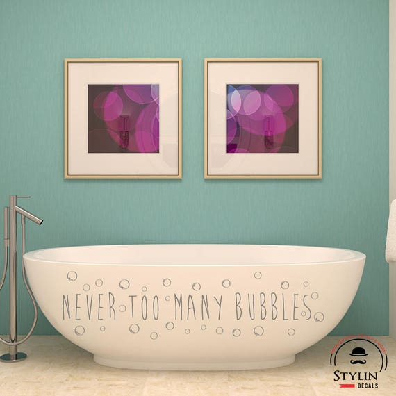 Etonnant NEVER Too MANY BUBBLES Bathroom Wall Decal Vinyl Wall Quote | Etsy