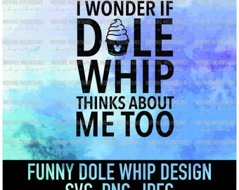 Funny Dole Whip Design - svg, png, jpeg - for Cricut/Cutting Machines DIGITAL DOWNLOAD