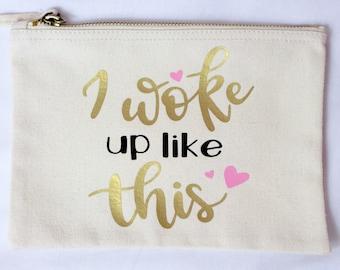 Makeup Bag | I Woke Up Like This | Makeup | Maggie Makes | Beach Bag | Travel Bag | Holiday Bag |