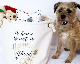 A House Isn't A Home Without A Dog - Dog Toy Bag | Dog Toy Tub | Toys | Dogs | Pets | Maggie Makes