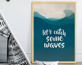 QUOTE PRINT, Nursery Children Kids Quote Poster, Kids Room Print, Blue and Beige Bathroom Wall Art, Let's catch some waves, Instant Download